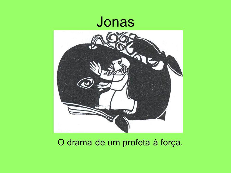 Jonas O drama de um profeta à força.