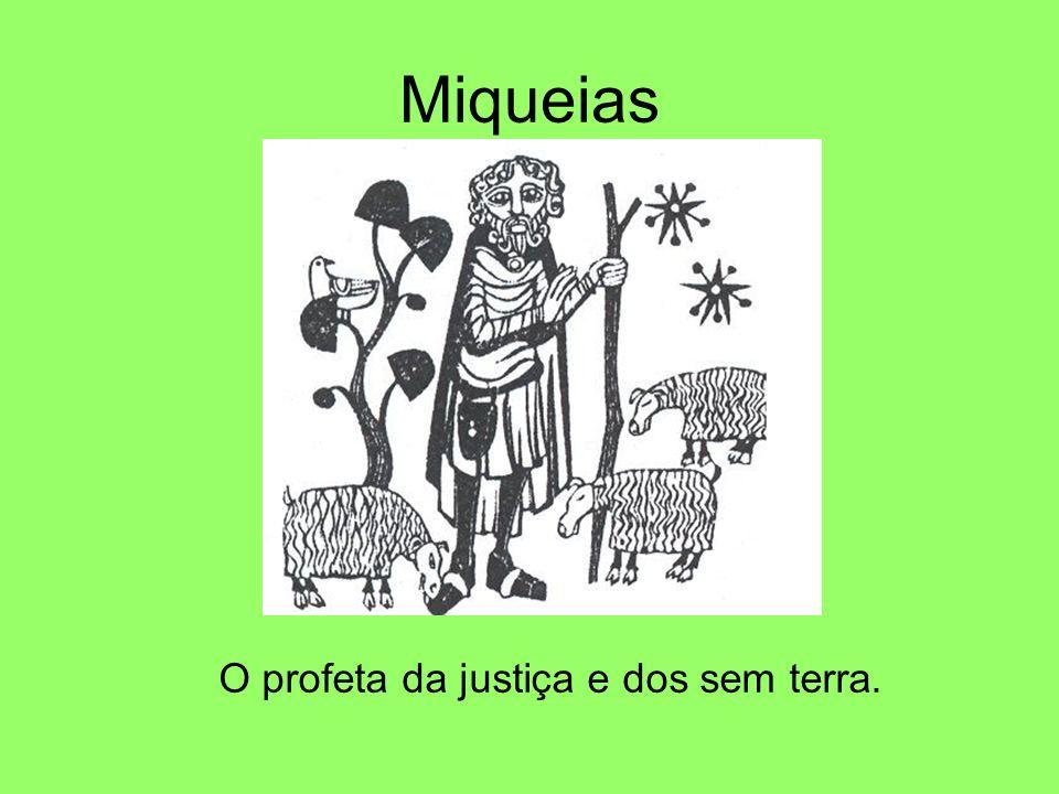 Miqueias O profeta da justiça e dos sem terra.