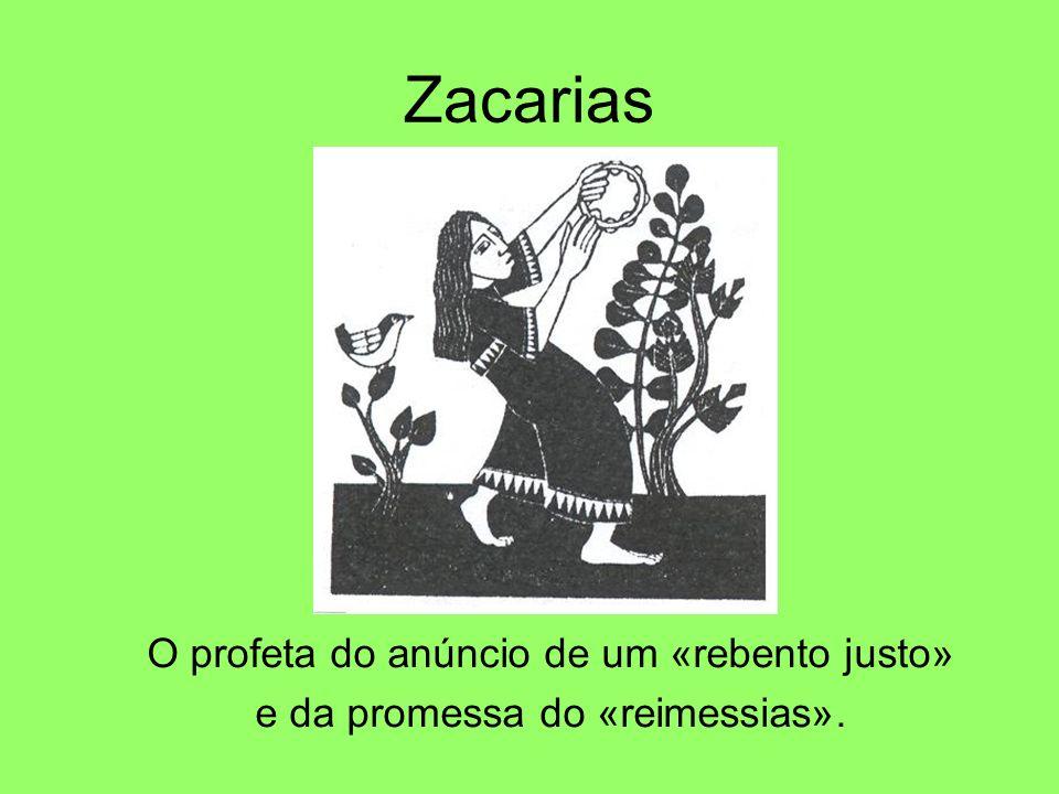Zacarias O profeta do anúncio de um «rebento justo» e da promessa do «reimessias».