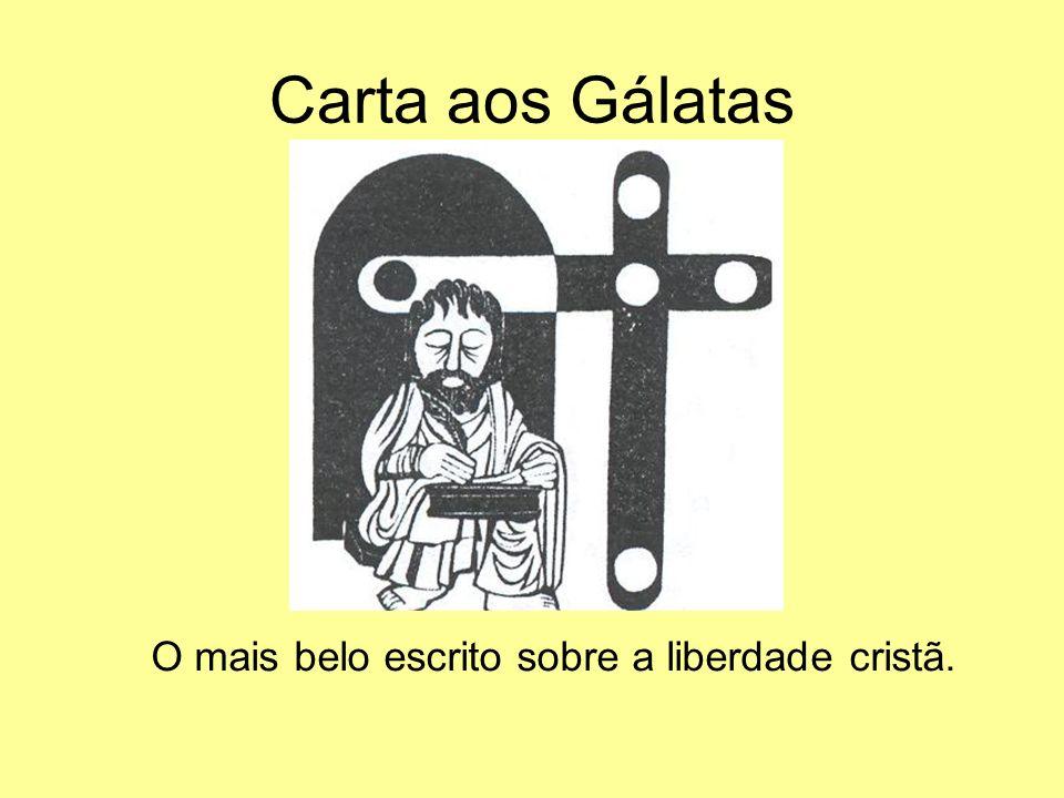 Carta aos Gálatas O mais belo escrito sobre a liberdade cristã.
