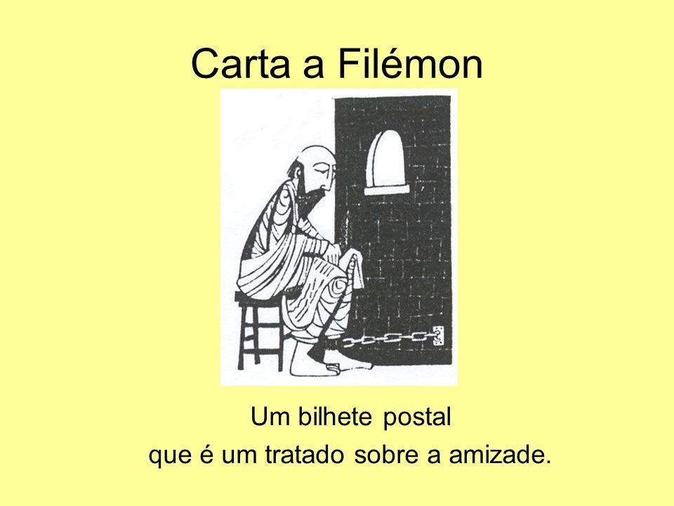 Carta a Filémon Um bilhete postal que é um tratado sobre a amizade.