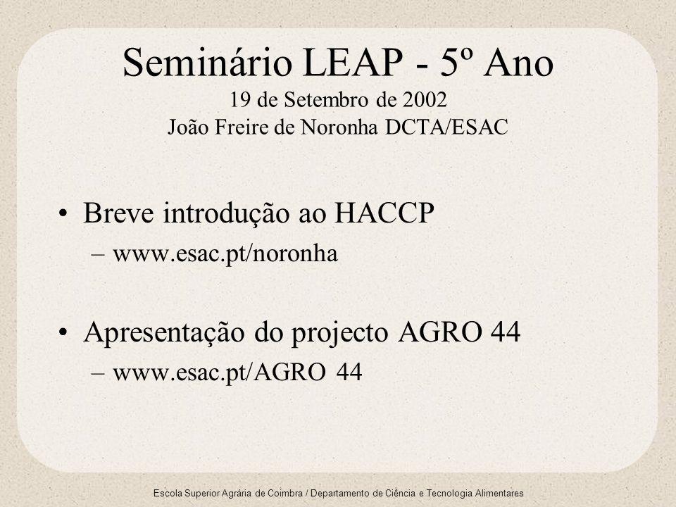 Escola Superior Agrária de Coimbra / Departamento de Ciência e Tecnologia Alimentares Seminário LEAP - 5º Ano 19 de Setembro de 2002 João Freire de No
