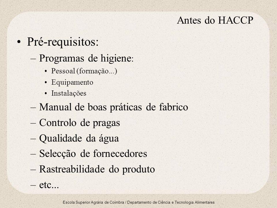 Escola Superior Agrária de Coimbra / Departamento de Ciência e Tecnologia Alimentares Benefícios do sistema HACCP (1) 1.