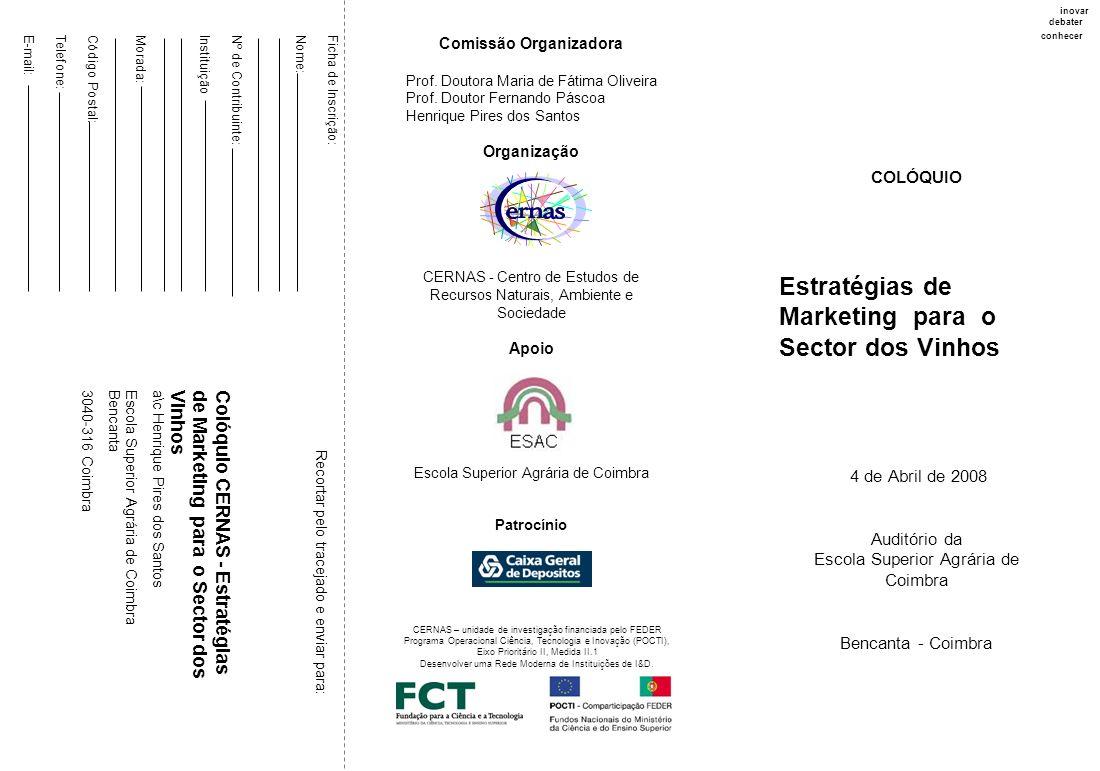 Comissão Organizadora Prof. Doutora Maria de Fátima Oliveira Prof. Doutor Fernando Páscoa Henrique Pires dos Santos Organização CERNAS - Centro de Est