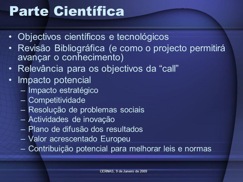 CERNAS, 9 de Janeiro de 2009 Parte Científica Objectivos científicos e tecnológicos Revisão Bibliográfica (e como o projecto permitirá avançar o conhe