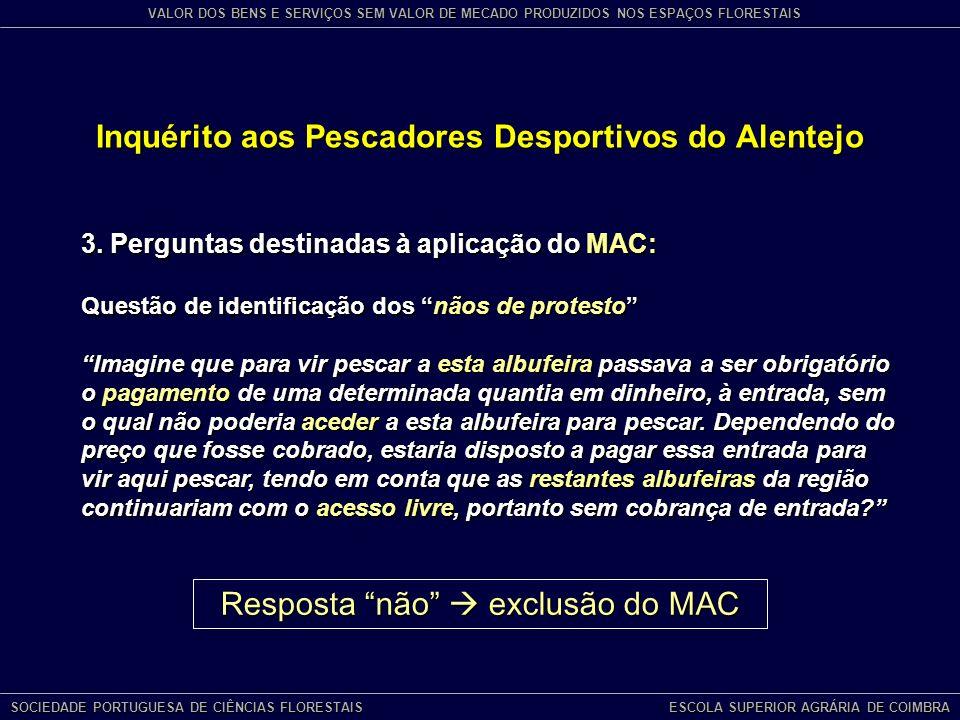 Inquérito aos Pescadores Desportivos do Alentejo SOCIEDADE PORTUGUESA DE CIÊNCIAS FLORESTAIS ESCOLA SUPERIOR AGRÁRIA DE COIMBRA VALOR DOS BENS E SERVIÇOS SEM VALOR DE MECADO PRODUZIDOS NOS ESPAÇOS FLORESTAIS 3.