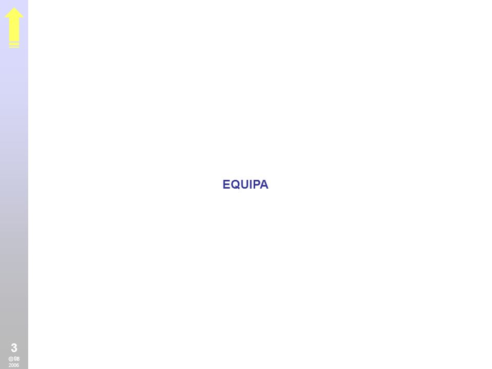 EQUIPA 3 © 2006