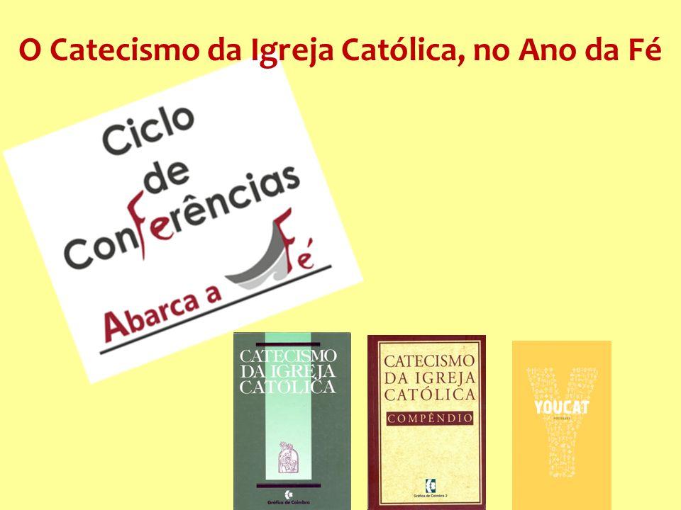 O Catecismo da Igreja Católica, no Ano da Fé