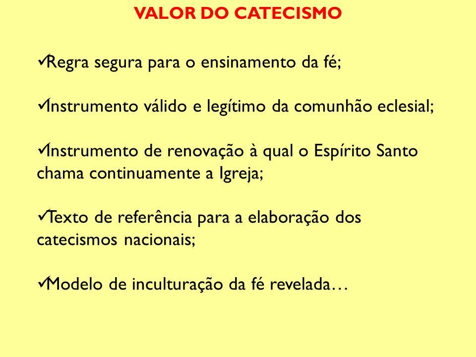Regra segura para o ensinamento da fé; Instrumento válido e legítimo da comunhão eclesial; Instrumento de renovação à qual o Espírito Santo chama cont