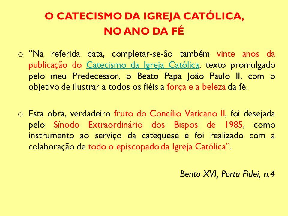 o Na referida data, completar-se-ão também vinte anos da publicação do Catecismo da Igreja Católica, texto promulgado pelo meu Predecessor, o Beato Pa