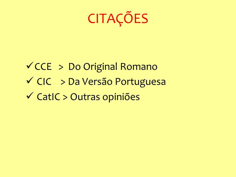 CCE > Do Original Romano CIC > Da Versão Portuguesa CatIC > Outras opiniões CITAÇÕES