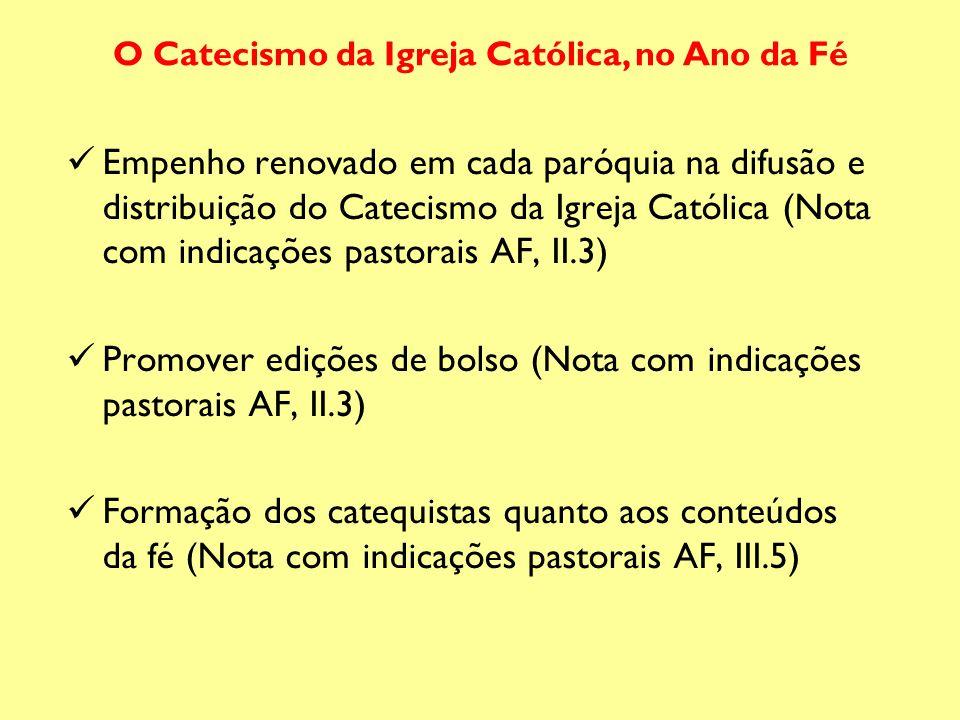 Empenho renovado em cada paróquia na difusão e distribuição do Catecismo da Igreja Católica (Nota com indicações pastorais AF, II.3) Promover edições