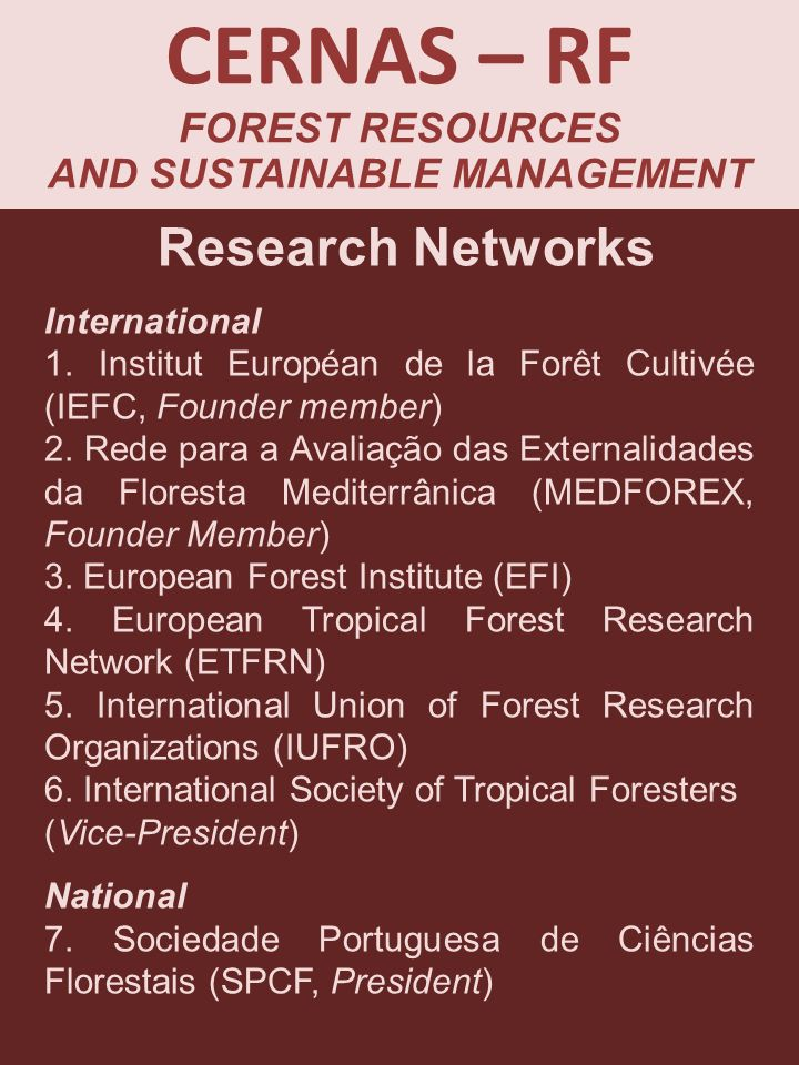 CERNAS – RF FOREST RESOURCES AND SUSTAINABLE MANAGEMENT Research Networks International 1.