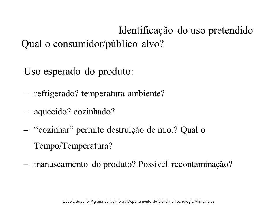 Escola Superior Agrária de Coimbra / Departamento de Ciência e Tecnologia Alimentares Identificação do uso pretendido –refrigerado.