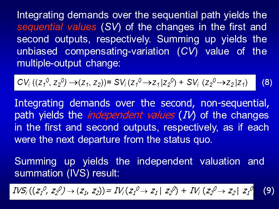 Integrating demands over the sequential path yields the sequential values (SV) of the changes in the first and second outputs, respectively. Summing u