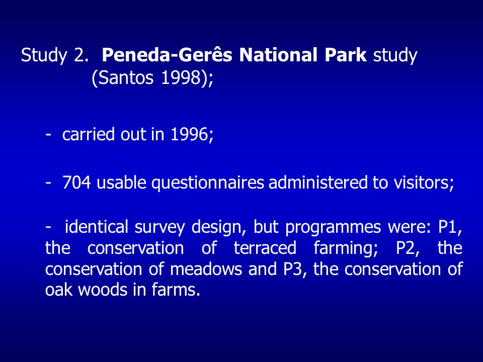 Study 2. Peneda-Gerês National Park study (Santos 1998); - carried out in 1996; - identical survey design, but programmes were: P1, the conservation o