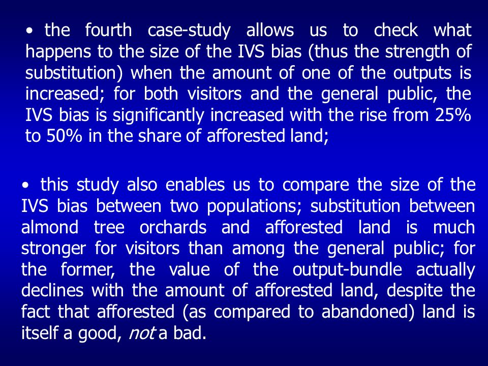 the fourth case-study allows us to check what happens to the size of the IVS bias (thus the strength of substitution) when the amount of one of the ou