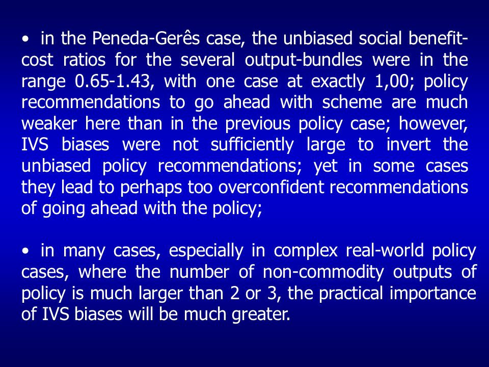 in the Peneda-Gerês case, the unbiased social benefit- cost ratios for the several output-bundles were in the range 0.65-1.43, with one case at exactl