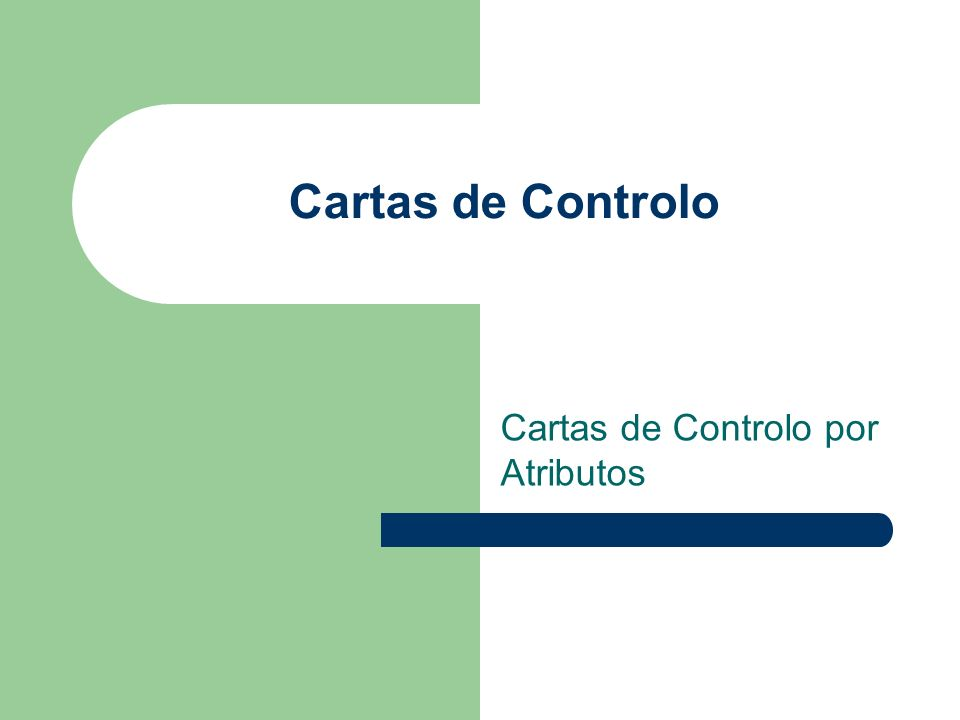 Cartas de Controlo Cartas de Controlo por Atributos