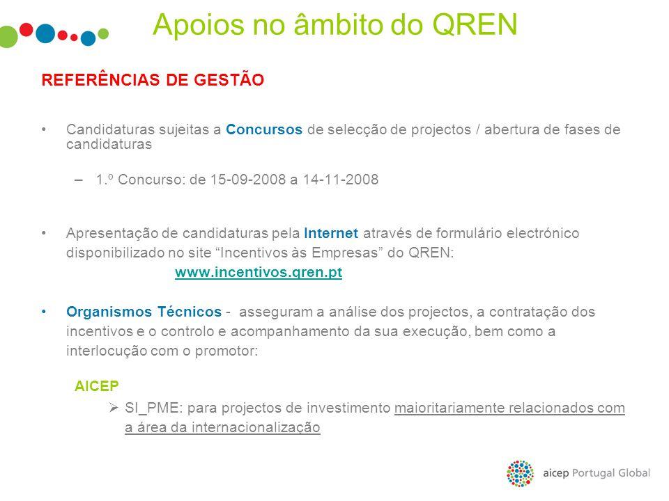 REFERÊNCIAS DE GESTÃO Candidaturas sujeitas a Concursos de selecção de projectos / abertura de fases de candidaturas –1.º Concurso: de 15-09-2008 a 14