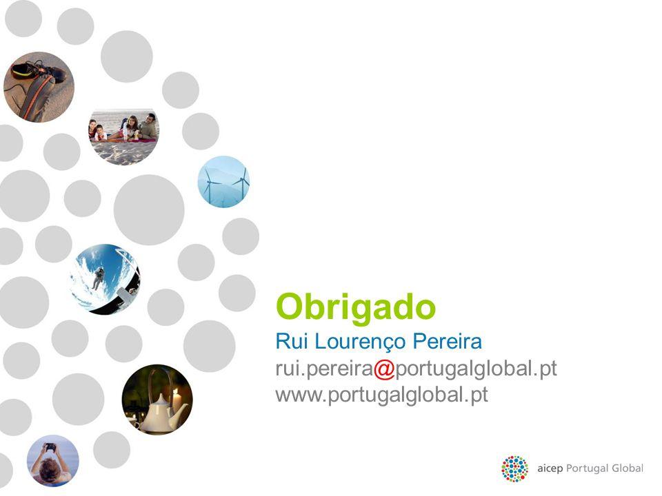 Obrigado Rui Lourenço Pereira rui.pereira@portugalglobal.pt www.portugalglobal.pt