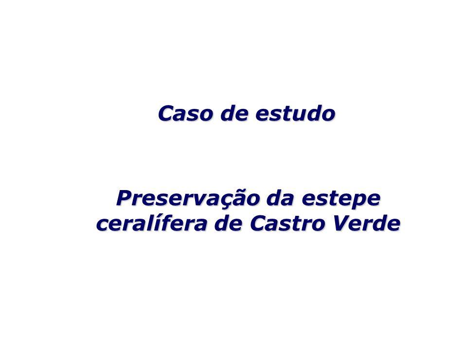 Caso de estudo Preservação da estepe ceralífera de Castro Verde