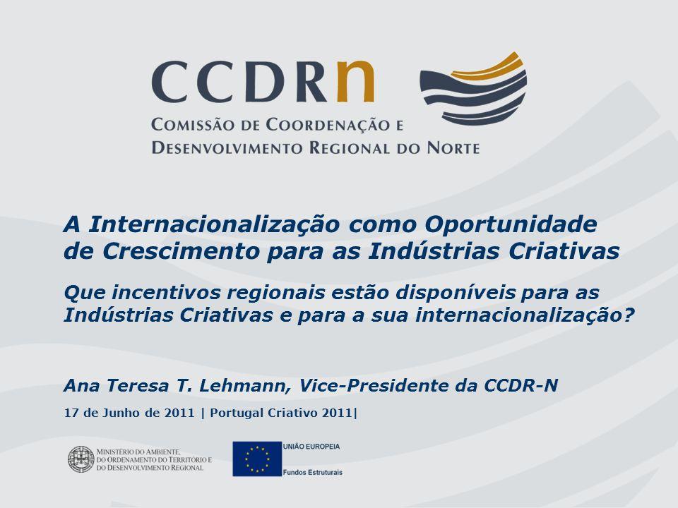 1 A Internacionalização como Oportunidade de Crescimento para as Indústrias Criativas Que incentivos regionais estão disponíveis para as Indústrias Cr