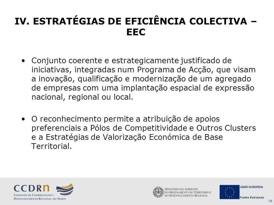 16 Conjunto coerente e estrategicamente justificado de iniciativas, integradas num Programa de Acção, que visam a inovação, qualificação e modernizaçã