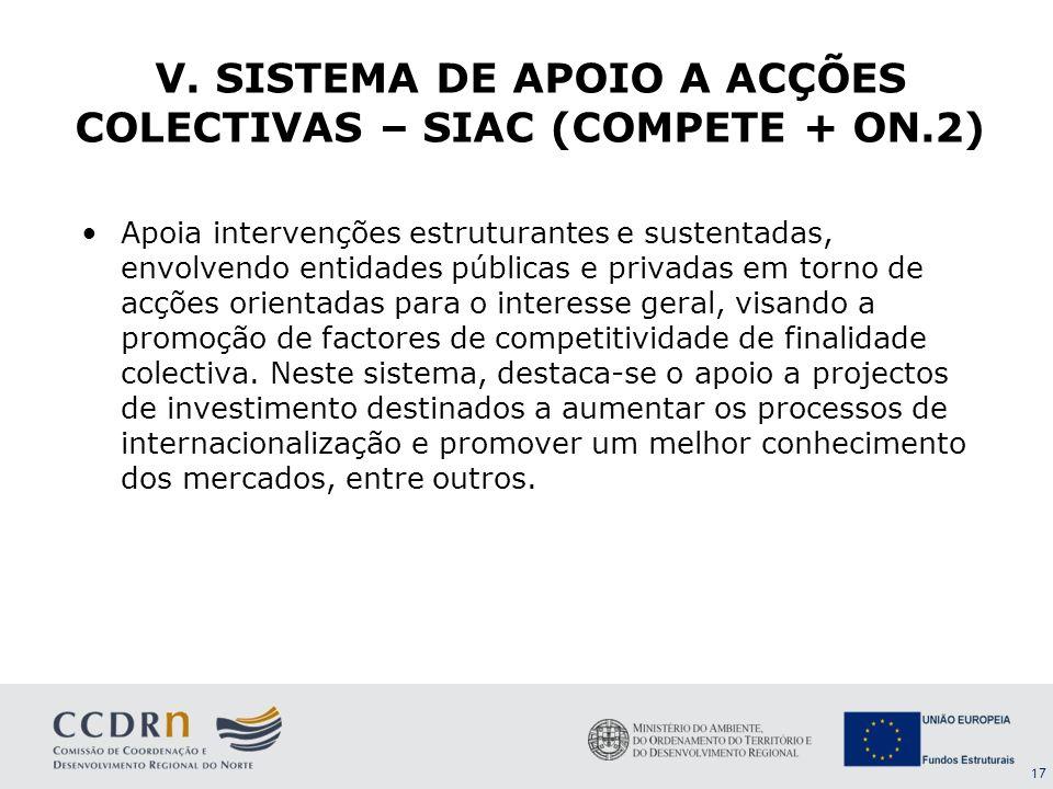 17 Apoia intervenções estruturantes e sustentadas, envolvendo entidades públicas e privadas em torno de acções orientadas para o interesse geral, visa