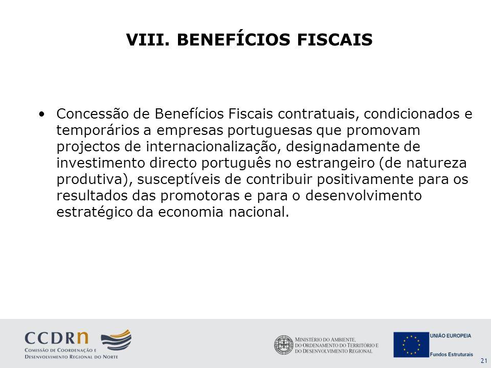 21 Concessão de Benefícios Fiscais contratuais, condicionados e temporários a empresas portuguesas que promovam projectos de internacionalização, desi