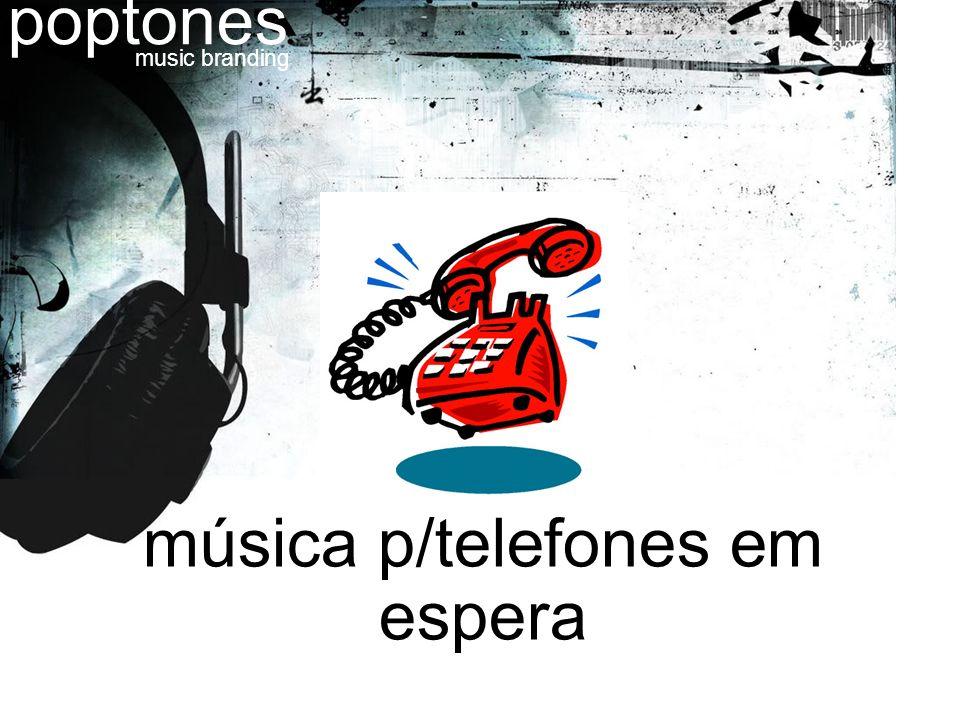 música p/telefones em espera poptones music branding