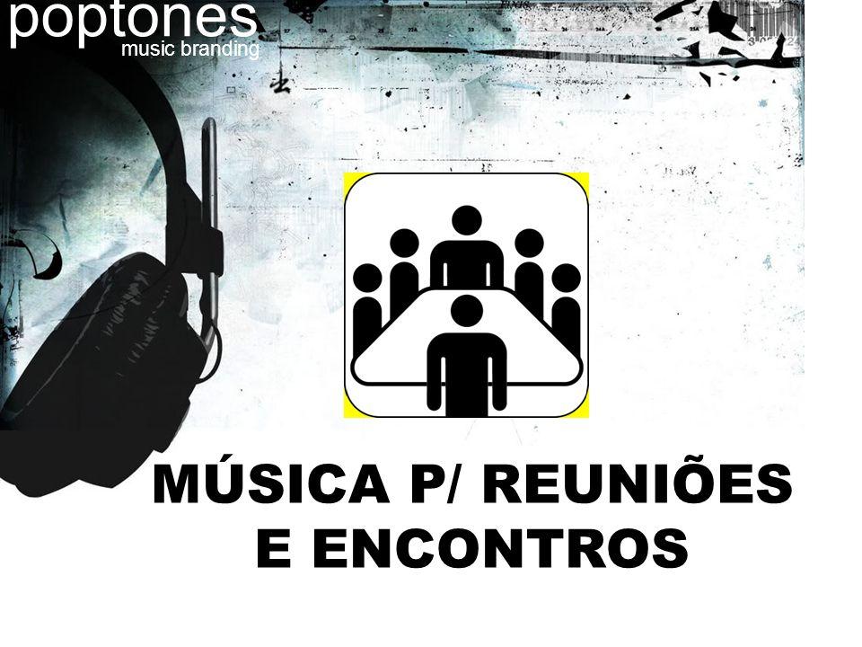 poptones music branding MÚSICA P/ REUNIÕES E ENCONTROS