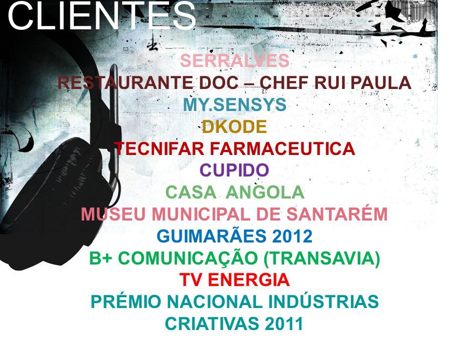 SERRALVES RESTAURANTE DOC – CHEF RUI PAULA MY.SENSYS DKODE TECNIFAR FARMACEUTICA CUPIDO CASA ANGOLA MUSEU MUNICIPAL DE SANTARÉM GUIMARÃES 2012 B+ COMU