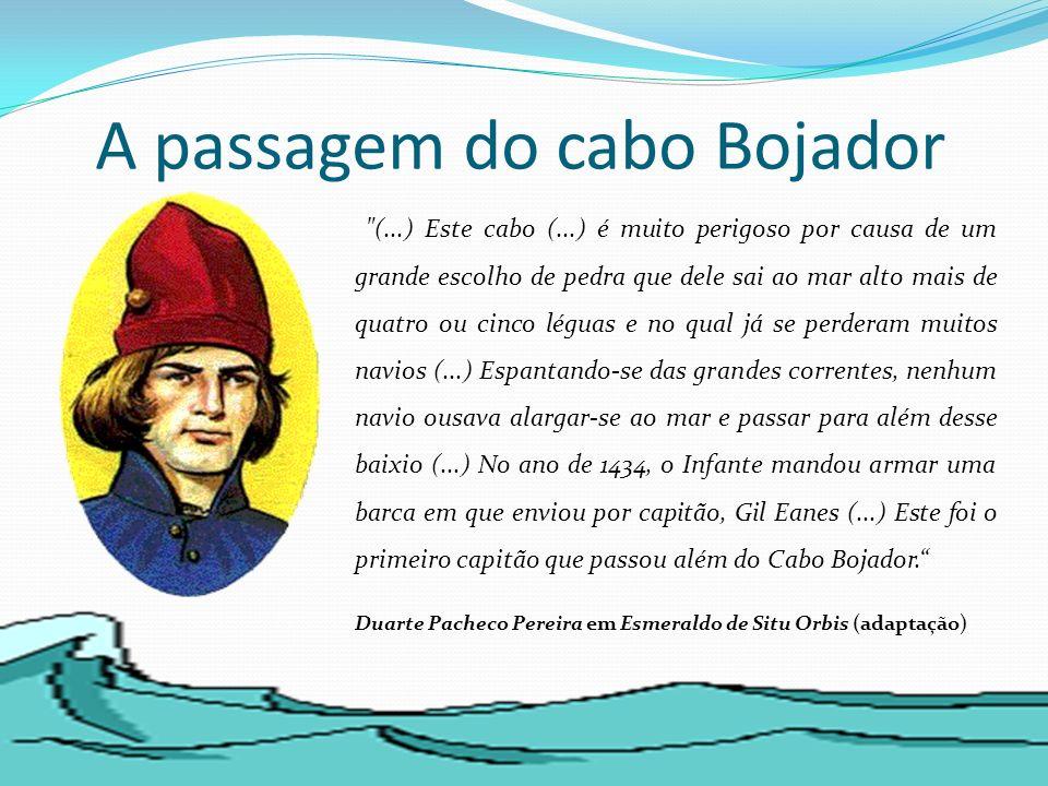 D o Bojador à Serra Leoa Só a partir do cabo Branco, dobrado em 1441, os Portugueses entraram numa região fértil e populosa, onde puderam comerciar escravos e, finalmente, algum ouro.