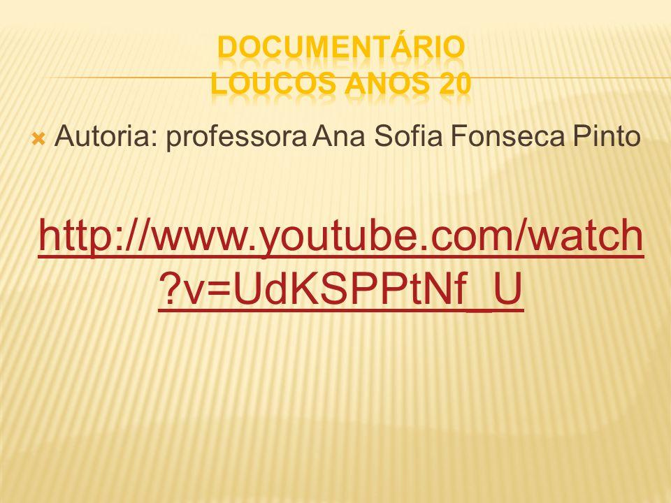 Autoria: professora Ana Sofia Fonseca Pinto http://www.youtube.com/watch ?v=UdKSPPtNf_U