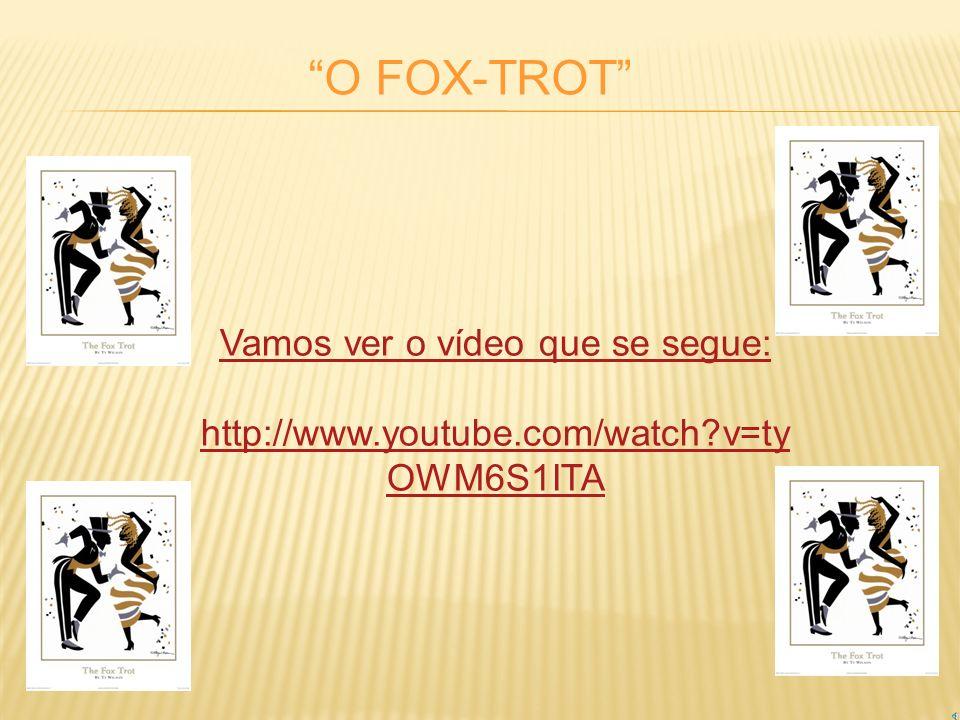 O FOX-TROT Vamos ver o vídeo que se segue: http://www.youtube.com/watch?v=ty OWM6S1ITA