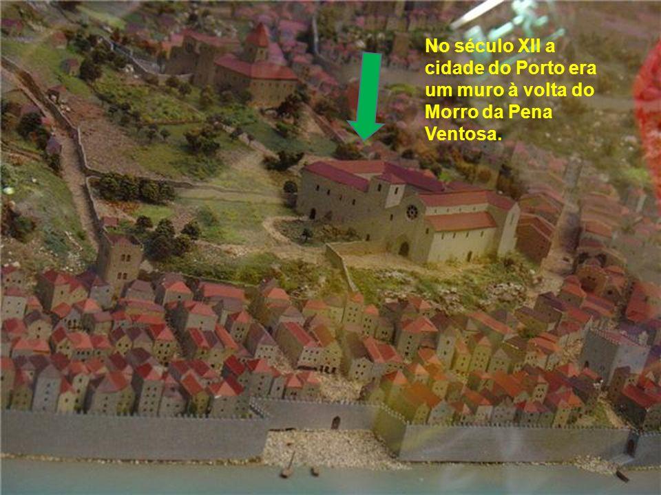 No século XII a cidade do Porto era um muro à volta do Morro da Pena Ventosa.