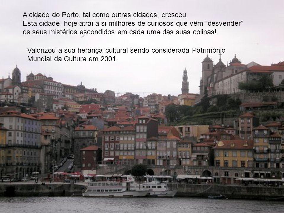 A cidade do Porto, tal como outras cidades, cresceu.