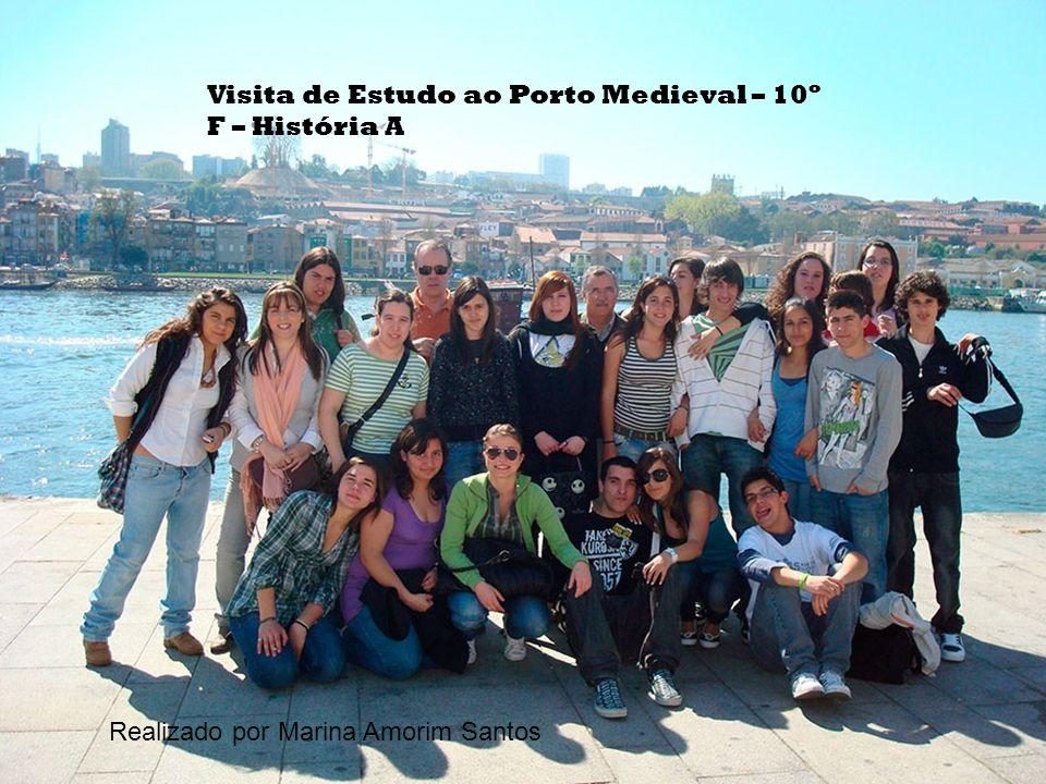 Visita de Estudo ao Porto Medieval – 10º F – História A Realizado por Marina Amorim Santos