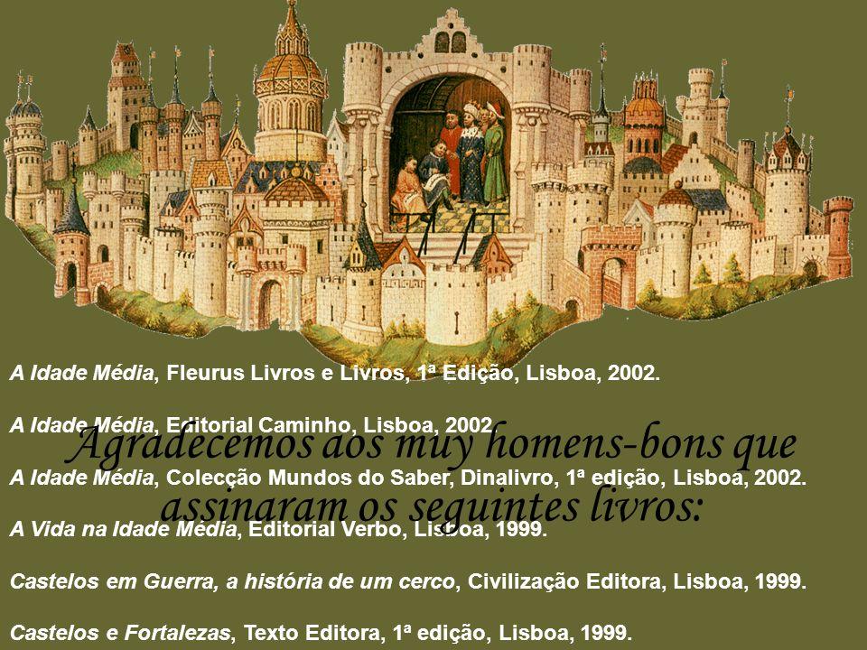 A Idade Média, Fleurus Livros e Livros, 1ª Edição, Lisboa, 2002. A Idade Média, Editorial Caminho, Lisboa, 2002. A Idade Média, Colecção Mundos do Sab