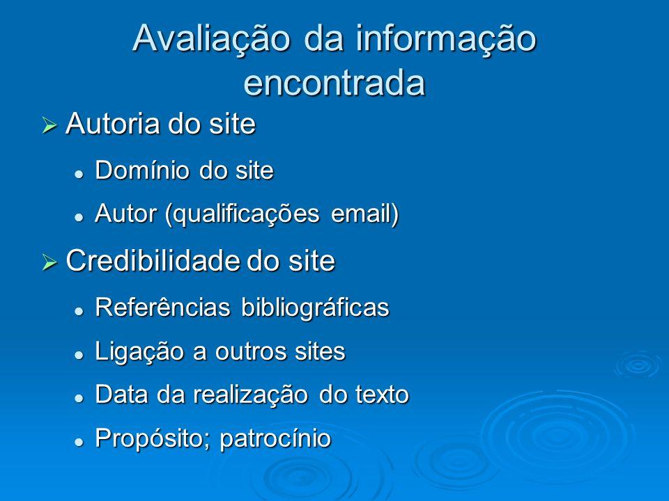 Avaliação da informação encontrada Autoria do site Autoria do site Domínio do site Domínio do site Autor (qualificações email) Autor (qualificações em
