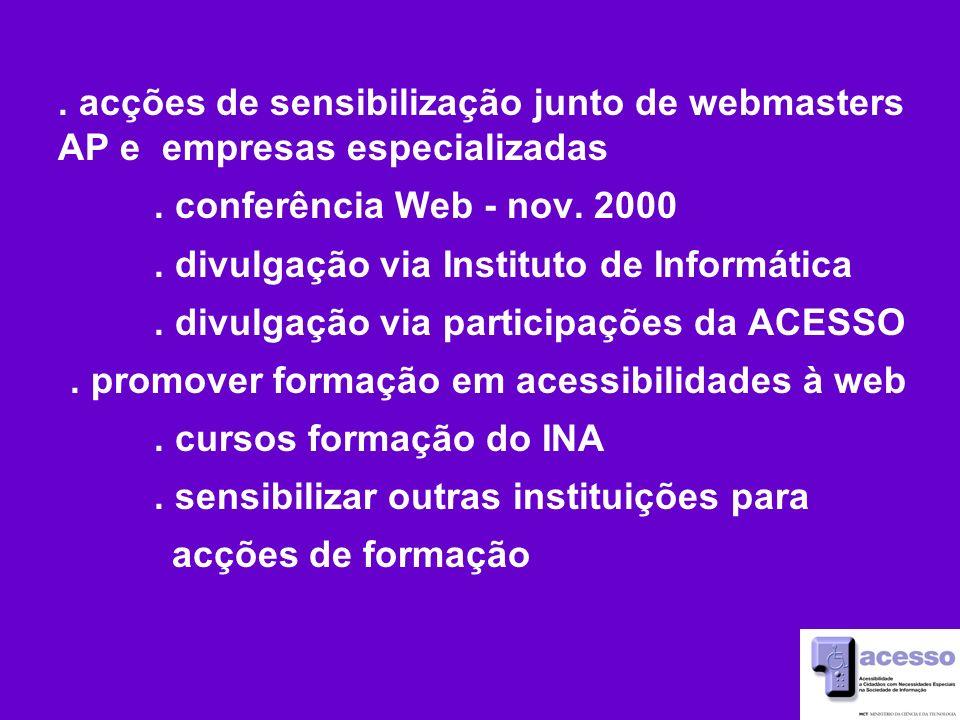 acções de sensibilização junto de webmasters AP e empresas especializadas.
