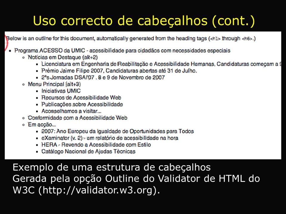 Exemplo de uma estrutura de cabeçalhos Gerada pela opção Outline do Validator de HTML do W3C (http://validator.w3.org). Uso correcto de cabeçalhos (co