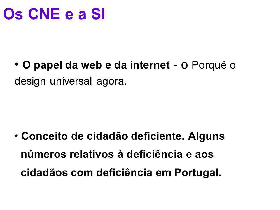 Os CNE e a SI O papel da web e da internet - o Porquê o design universal agora.
