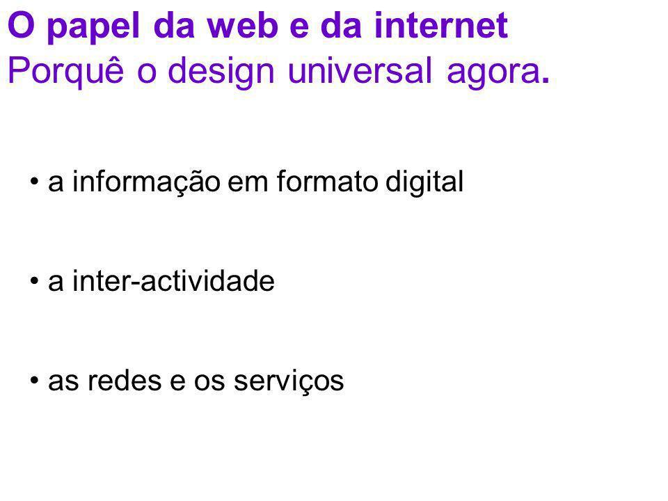 O papel da web e da internet Porquê o design universal agora.