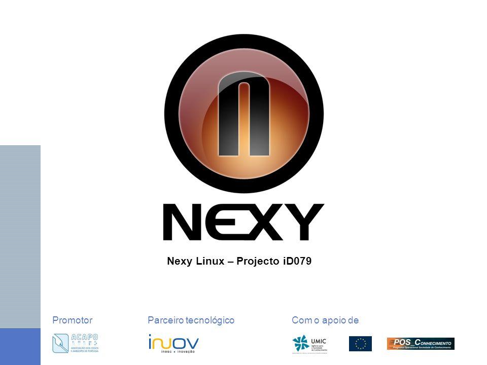 Nexy Linux – Projecto iD079 PromotorParceiro tecnológico Com o apoio de