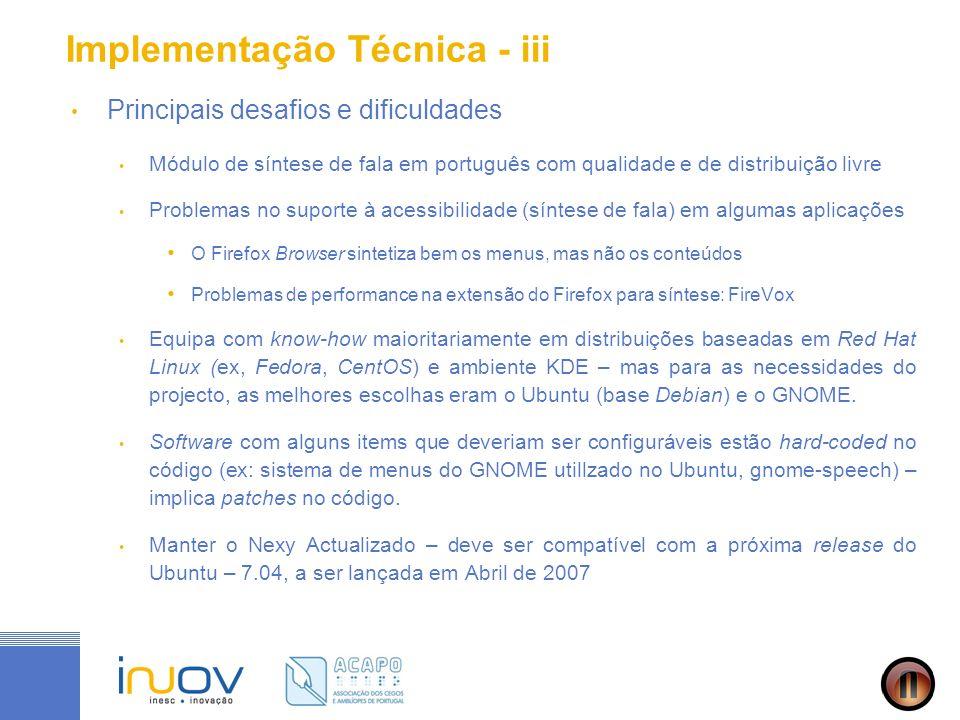 Implementação Técnica - iii Principais desafios e dificuldades Módulo de síntese de fala em português com qualidade e de distribuição livre Problemas