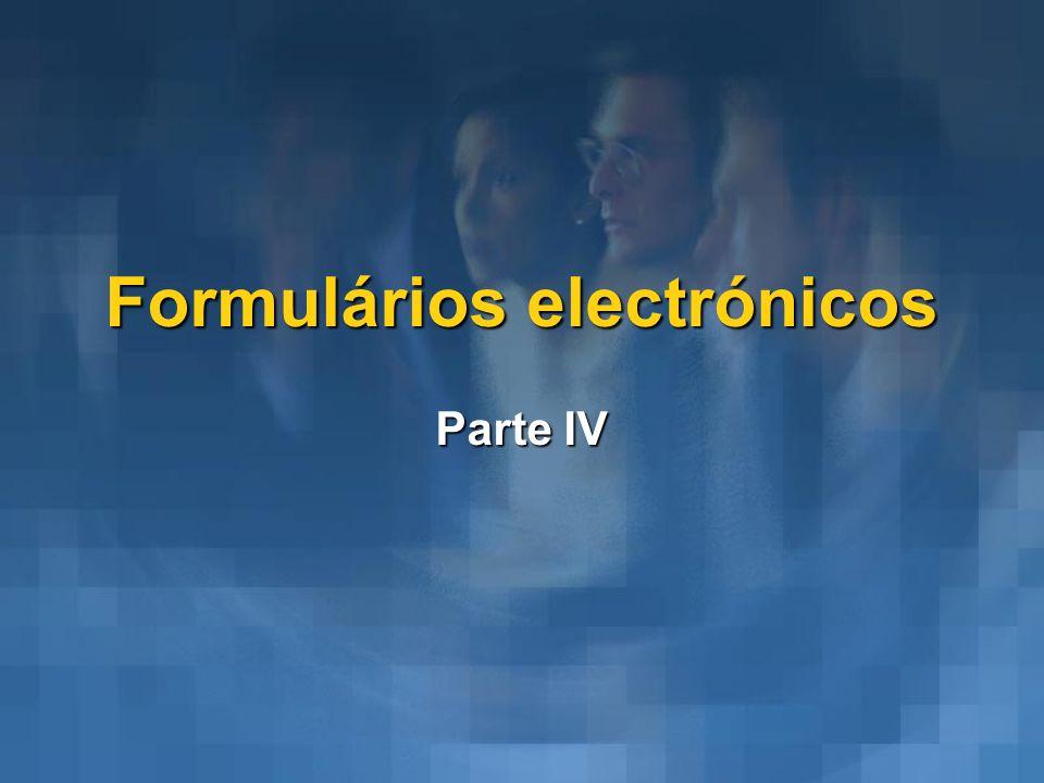Formulários electrónicos Parte IV