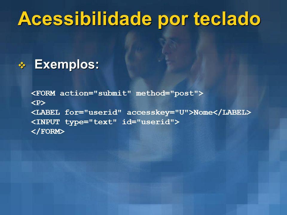 Acessibilidade por teclado Exemplos: Exemplos: Nome