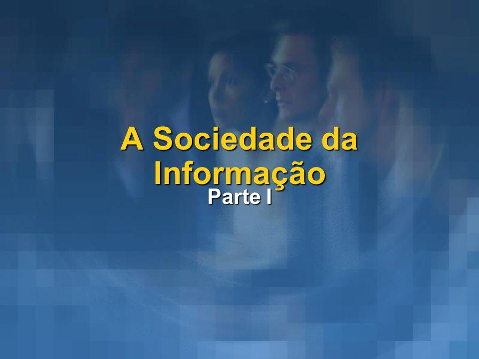 A Sociedade da Informação Parte I